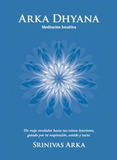 Arka Dhyana - Meditación Intuitiva - Book Cover