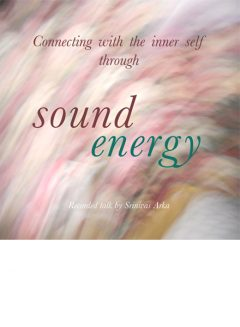 Connecting with the Inner Self throough Sound Energy - Srinivas Arka - CD