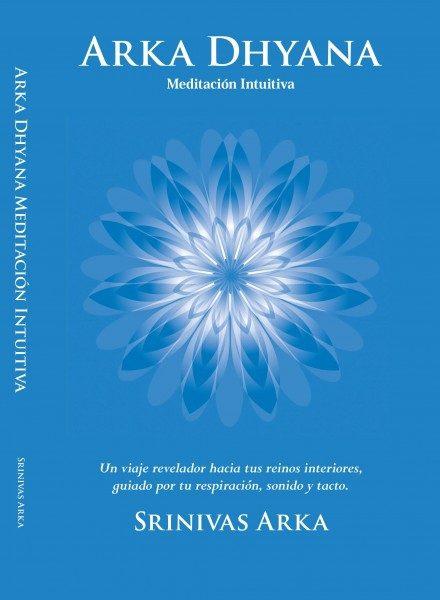 Arka Dhyana - Meditación Intuitiva - Book